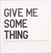 Photo of Give me something